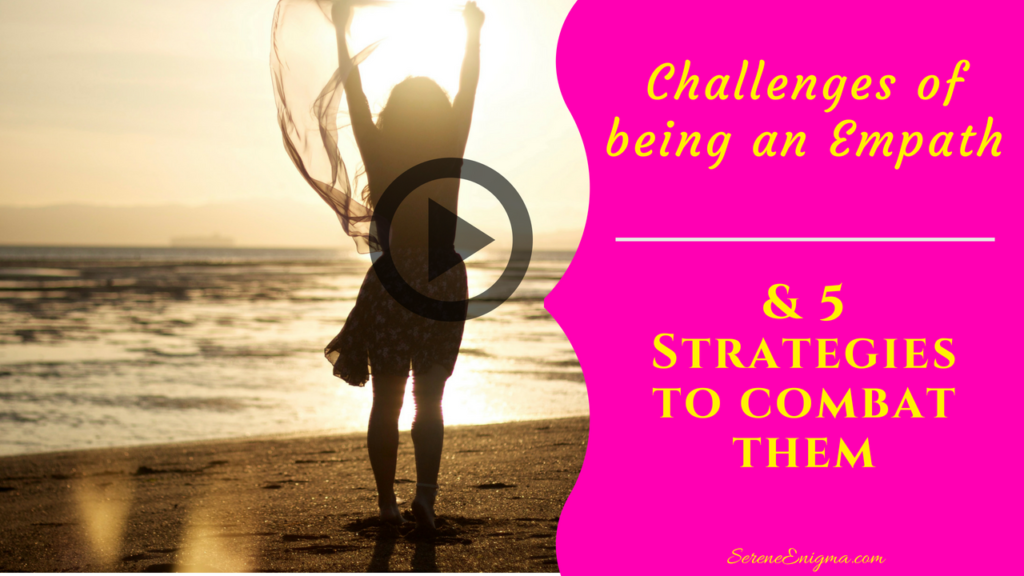 Challenges of being an Empath & 5 strategies to combat them -